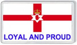 Loyalist Fridge Magnet - LOYAL AND PROUD