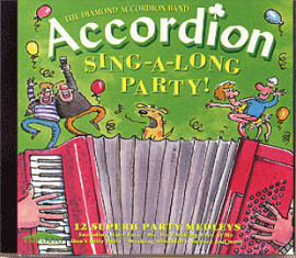 The Diamond Accordion Band ACCORDION SING-A-LONG PARTY