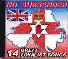 NO SURRENDER  14 Great Loyalist Songs