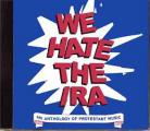 We Hate The IRA