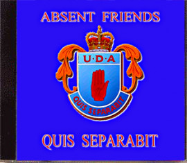 ABSENT FRIENDS  U.D.A  QUIS SEPARABIT