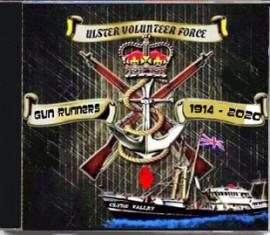 Ulster Volunteer Force  - Gun Runners 1914 - 2020