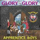 Glory Glory - Apprentice Boys