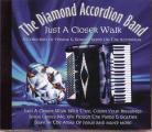 The Diamond Accordion Band - Just A Closer Walk
